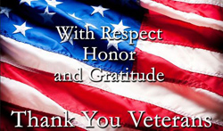 With Respect, Honor and Gratitude, Thank You Veterans