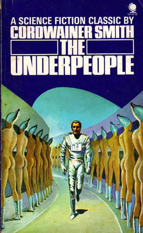 The Underpeople Cordwainer Smith